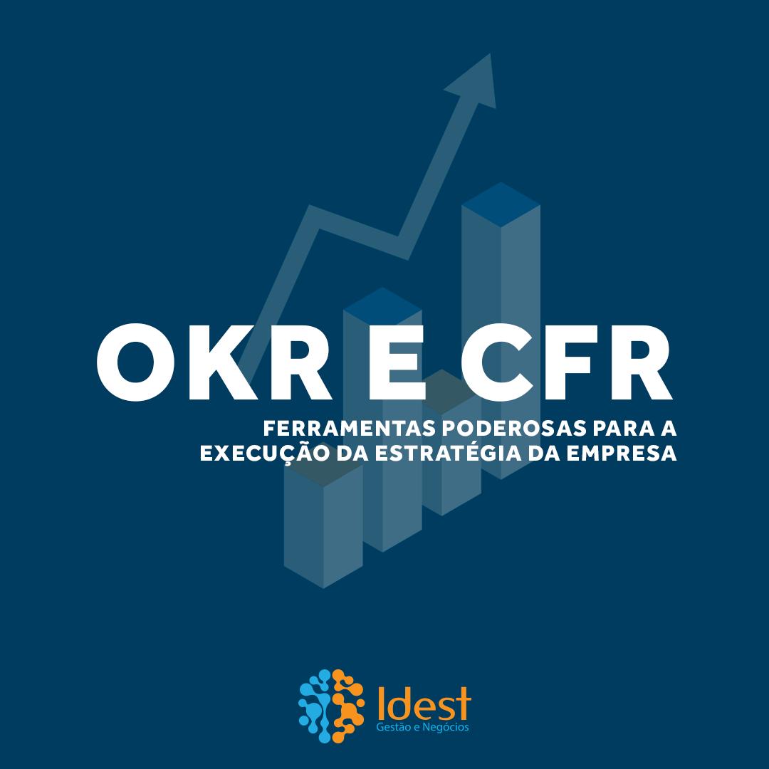 OKR e CFR: ferramentas poderosas para a execução da estratégia da empresa